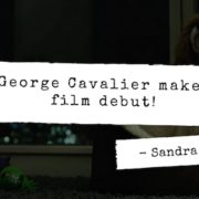 George Cavalier makes film debut